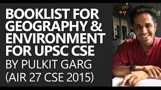 AIR 27 CSE 2015, Pulkit Garg: Booklist for Geography and Environment [UPSC CSE/IAS Preparation]