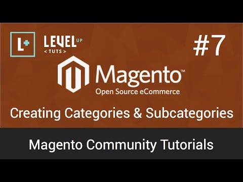 Magento Community Tutorials #7 - Creating Categories & Subcategories