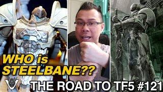 getlinkyoutube.com-Who is Steelbane?  One of the Knights?? - [THE ROAD TO TF5 #121]