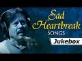 Sad Heartbreak Songs | Attaullah Khan Sad Songs | Popular Pakistani Romantic Sad Songs