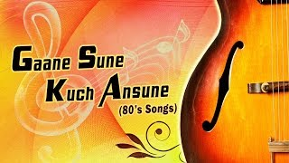 Gaane Sune Kuch Ansune (80's Songs) || Audio Jukebox || T-Series
