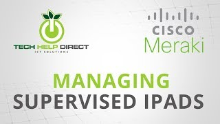 Cisco Meraki and Apple Configurator 2.0 to manage supervised iPads