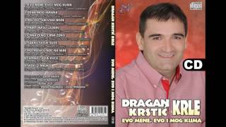 getlinkyoutube.com-Dragan Krstic Krle - Ispred tvoje kuce (Audio 2017)