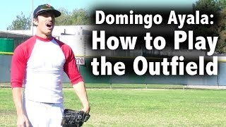 How to Play the Outfield with Domingo Ayala