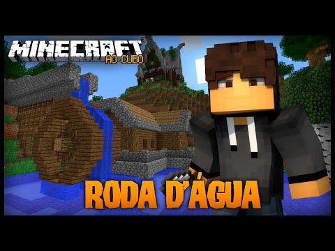 MINECRAFT AO CUBO #4 - RODA D'ÁGUA