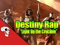 Destiny Crucible Rap by Defmatch and JT Machinima - Light Up the Crucible