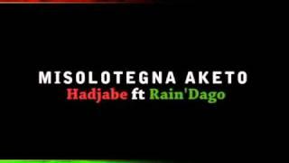 Misolotegna aketo Hadjabe ft RainDago