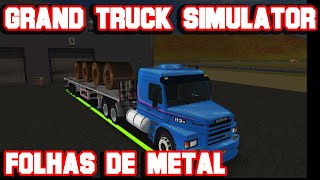 Grand Truck Simulator  - Transportando Folhas de Metal