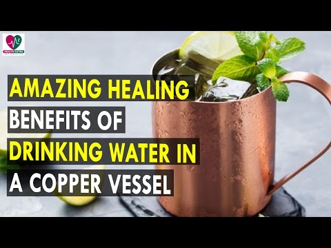 Amazing Healing Benefits of Drinking Water in a Copper Vessel || Health Sutra - Best Health Tips