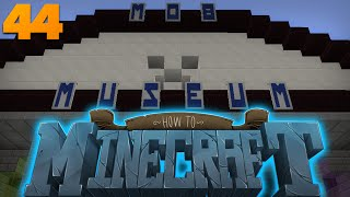 How To Minecraft   #44   More Minecraft Mob Museum Maze Management Madness (How To Minecraft SMP)