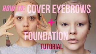 getlinkyoutube.com-HOW TO: COVER EYEBROWS + FOUNDATION TUTORIAL