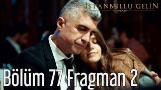 İstanbullu Gelin Dizisi 78. Bölüm Fragmanı