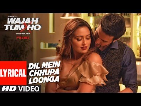Dil Mein Chhupa Loonga Lyrical Video | Wajah Tum Ho | Armaan Malik & Tulsi Kumar |