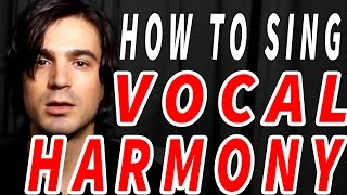 how to sing VOCAL HARMONY!