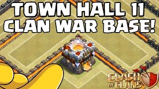 getlinkyoutube.com-TOWN HALL 11 - CLAN WAR BASE! + DEFENSE!    CLASH OF CLANS [Speedbuild HD+]