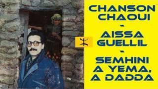 getlinkyoutube.com-Chanson chaoui - Aissa Guellil - Semhini a yema, a dadda