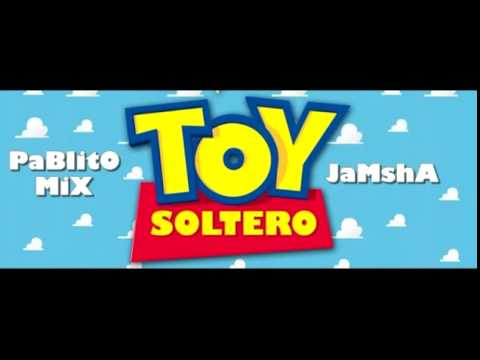 Jamsha & Pablito Mix 'el putipuerco mayor'   Toy Soltero Extended Version