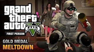getlinkyoutube.com-GTA 5 - Mission #71 - Meltdown [First Person Gold Medal Guide - PS4]