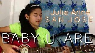 getlinkyoutube.com-Baby You Are - Julie Anne San Jose (Cover)