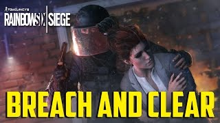 Rainbow Six Siege - Breach and Clear