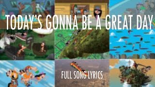 getlinkyoutube.com-Phineas and Ferb  - Today Is Gonna Be a Great Day Lyrics