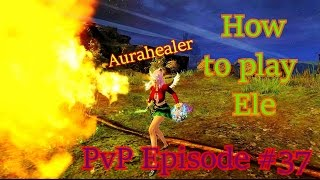 getlinkyoutube.com-Guild Wars 2 - Aurahealer Elementalist PvP Episode 37 #Maxhealing