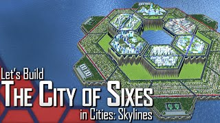getlinkyoutube.com-Cities: Skylines | Let's Build The City of Sixes