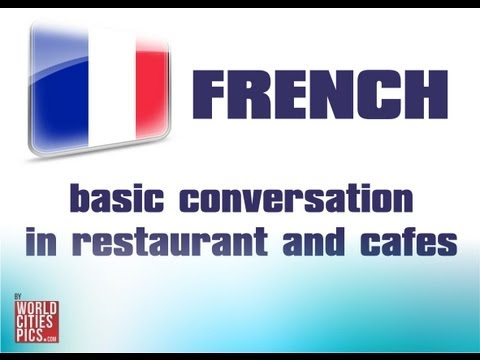 French - Basic Conversation In Restaurants and Cafes