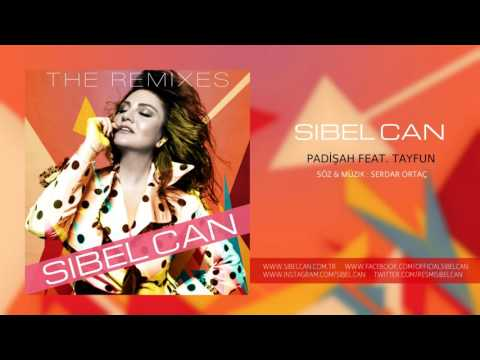 Sibel Can - Padişah (feat. Tayfun) [Remix]