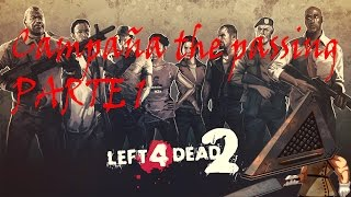 getlinkyoutube.com-Left 4 Dead 2-campaña-The passing Parte1 loquendo