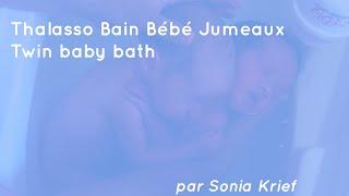 getlinkyoutube.com-Thalasso Bain Bébé Jumeaux - Twin Baby Bath