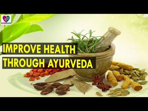 Improve Health through Ayurveda || Health Sutra - Best Health Tips