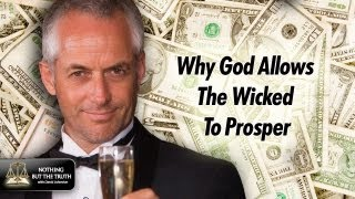 Why God Allows The Wicked To Prosper