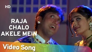 getlinkyoutube.com-Raja Chalo Akele - Govinda - Raveena Tandon - Rajaji - Alka Yagnik - Kumar Sanu - Hindi Hit Songs
