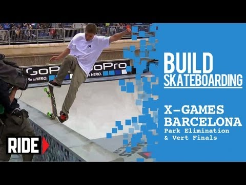 X Games Barcelona 2013 -- Park Elimination and Bucky Wins Vert Finals