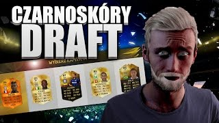 getlinkyoutube.com-CZARNOSKÓRY DRAFT!   FIFA 16