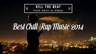 getlinkyoutube.com-Top 10 Chill Rap Songs of 2014 That Will Make You Feel So High // Tracklist x Free Download