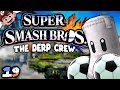 A Side Order of Sack and Balls (Super Smash Brothers: The Derp Crew - Game 19)