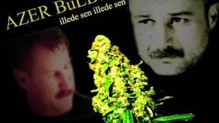 azer bülbül –  illede sen şarkısı