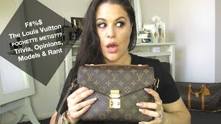 getlinkyoutube.com-F#%$ The Louis Vuitton POCHETTE METIS???: Trivia, Opinions, Models & Rant