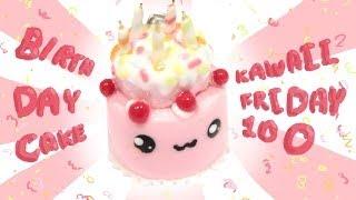 getlinkyoutube.com-◕‿◕ Birthday Cake! Kawaii Friday 100 - Tutorial in Polymer clay!