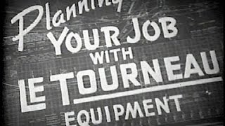 R. G. LeTourneau Equipment - 1940s Film