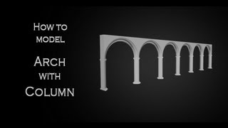 getlinkyoutube.com-Tutorial: Modeling an 3D arch with column in Autodesk 3Ds Max