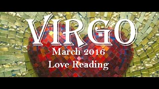 VIRGO LOVE READING MARCH 2016