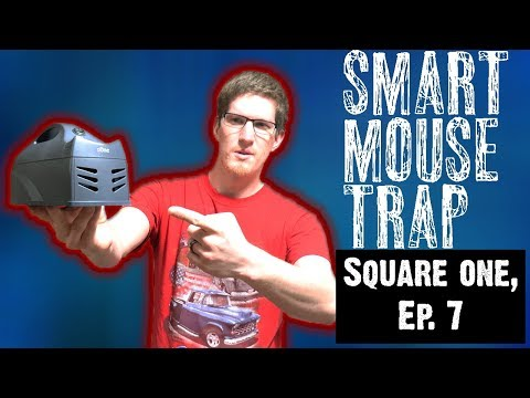 Square One, Ep. 8: They Made a Smart MOUSE TRAP!