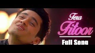 Tera Fitoor Song lyrics - Genius   Utkarsh Sharma, Ishita Chauhan   Arijit Singh  Himesh Reshammiya