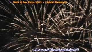 Festa di San Rocco 2012. Bellissimi Fuochi Pirotecnici