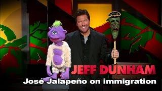 "getlinkyoutube.com-""José Jalapeño on immigration"" |  Spark of Insanity  | JEFF DUNHAM"