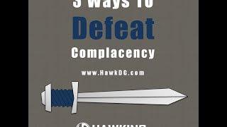 3 Ways to Defeat Complacency   HawkDG
