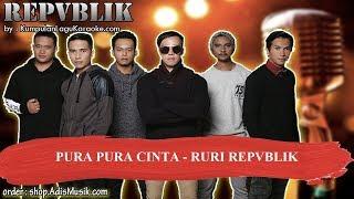 PURA PURA CINTA - RURI REPVBLIK Karaoke